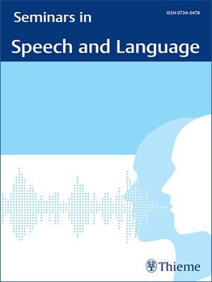 Seminars in Speech and Language
