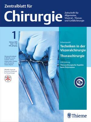 Zentralblatt für Chirurgie - Zeitschrift für Allgemeine, Viszeral-, Thorax- und Gefäßchirurgie