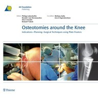 Osteotomies around the knee. Indications-Planning-Surgical Techniques using Plate Fixators