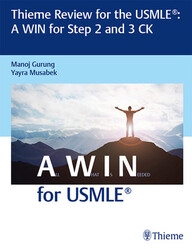 "Zeige Treffer in ""Thieme Review for the USMLE®: A WIN for Step 2 and 3 CK"""